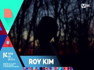 [KCON 2018 LA] 5TH ARTIST ANNOUNCEMENT - #RoyKim