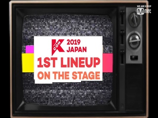 [#KCON2019JAPAN] 1st Line-up #OntheStage
