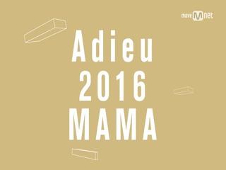 Adieu 2016 MAMA!