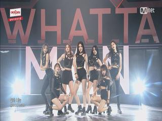 [최초 공개] 아이오아이 <WHATTA MAN> 컴백 무대