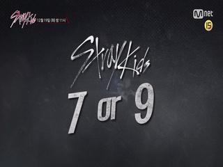 [최종회 예고] ′7 or 9′ 대망의 FINAL! 생방송 무대에서 증명하라! <Stray Kids>
