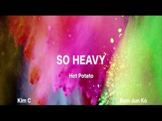 So Heavy (용이 감독 Ver.)
