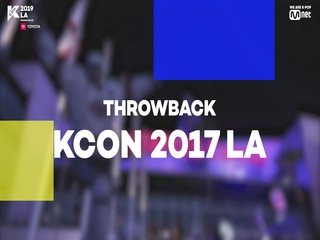 [#KCON19LA] #THROWBACK #KCON2017LA
