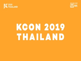[#KCON2019THAILAND] 1st Line-up ARTIST ANNOUNCEMENT