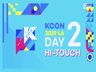[#KCON19LA] #HI_TOUCH #DAY2
