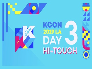 [#KCON19LA] #HI_TOUCH #DAY3