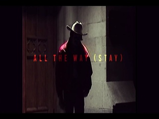 All The Way (Stay)