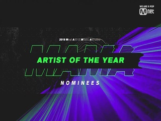 [2019 MAMA] Artist of the Year Nominees