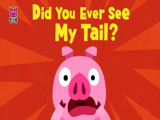 Did You Ever See My Tail?