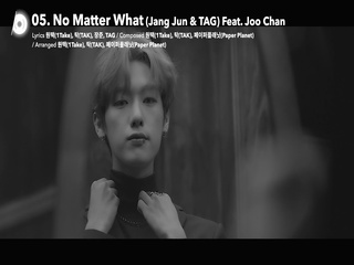 No Matter What (Jang Jun & TAG) (Feat. Joo Chan) (Music Trailer)