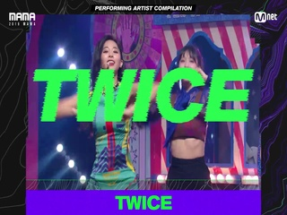 [2019 MAMA] Performing Artist Compilation #TWICE