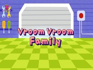 Vroom Vroom Family