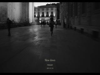 Slow down (M/V Teaser)