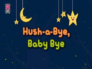 Hush-A-Bye, Baby Bye