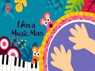I Am A Music Man