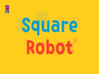 Square Robot