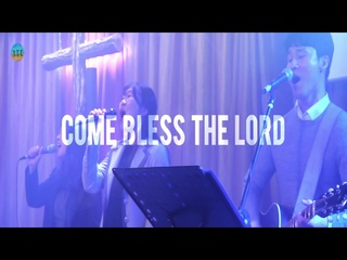 Come Bless the Lord
