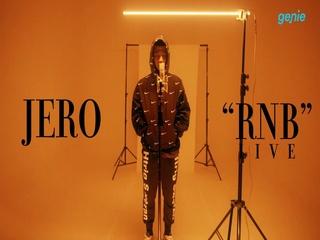 JERO - [RNB] 'RNB' LIVE 영상