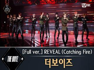 [풀버전] ♬ REVEAL (Catching Fire) - 더보이즈 @2차 경연