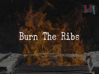 Burn The Ribs