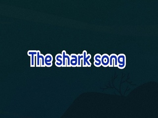 The Shark Song