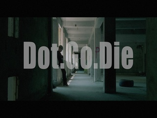 Dot.Go.Die (Making Film)