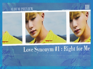 'LOVE SYNONYM #1. Right for Me' (Album Preview)
