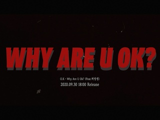 Why Are U OK? (Feat. 허영생) (Teaser)