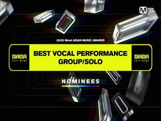 [2020 MAMA Nominees] Best Vocal Performance Group/Solo