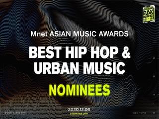 [2020 MAMA Nominees] Best Hip Hop & Urban Music