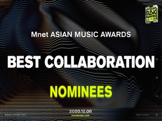 [2020 MAMA Nominees] Best Collaboration