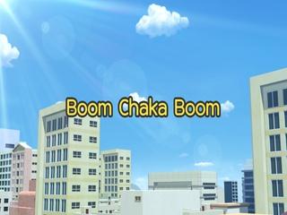 Boom Chaka Boom!