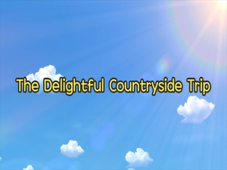 The Delightful Countryside Trip