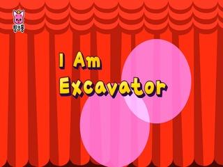 I Am Excavator