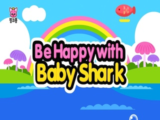 Be Happy with Baby Shark