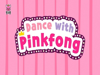 Dance with Pinkfong!
