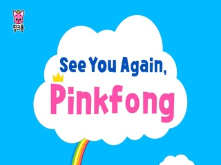 See You Again, Pinkfong