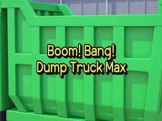 Boom! Bang! Dump Truck Max