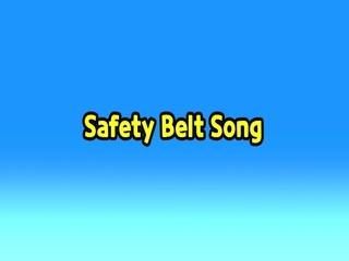 Safety Belt Song