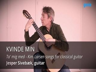 Jesper Sivebaek - [Ta' mig med: Kim Larsen songs for classical guitar] 'Kvinde min (Lady oh lady)' Live 연주