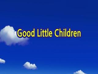 Good Little Children