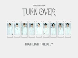 SF9 9TH MINI ALBUM [TURN OVER] (HIGHLIGHT MEDLEY)