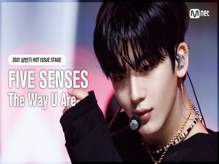 [HOT ISSUE STAGE] FIVE SENSES - The Way U Are