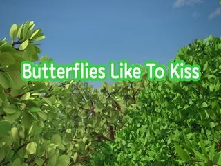 Butterflies Like to Kiss