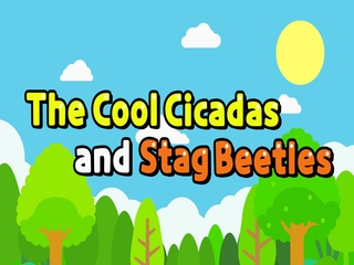 The Cool Cicadas and Stag Beetles