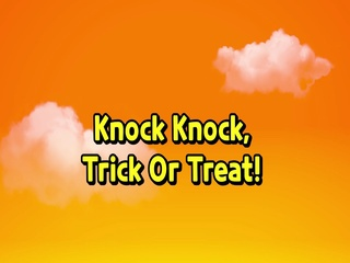 Knock-knock! Trick or Treat!
