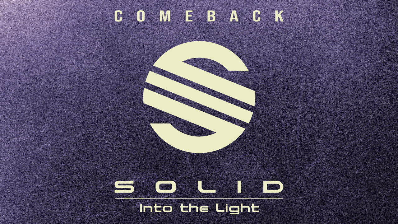 COMEBACK SOLID Into the Light