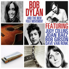 Bob Dylan & The New Folk Movement