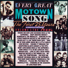 Every Great Motown Song - The First 25 Years Vol. 1 : The 1960'S