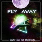 Fly Away (Vocal Mix) (Feat. Tru Religion)